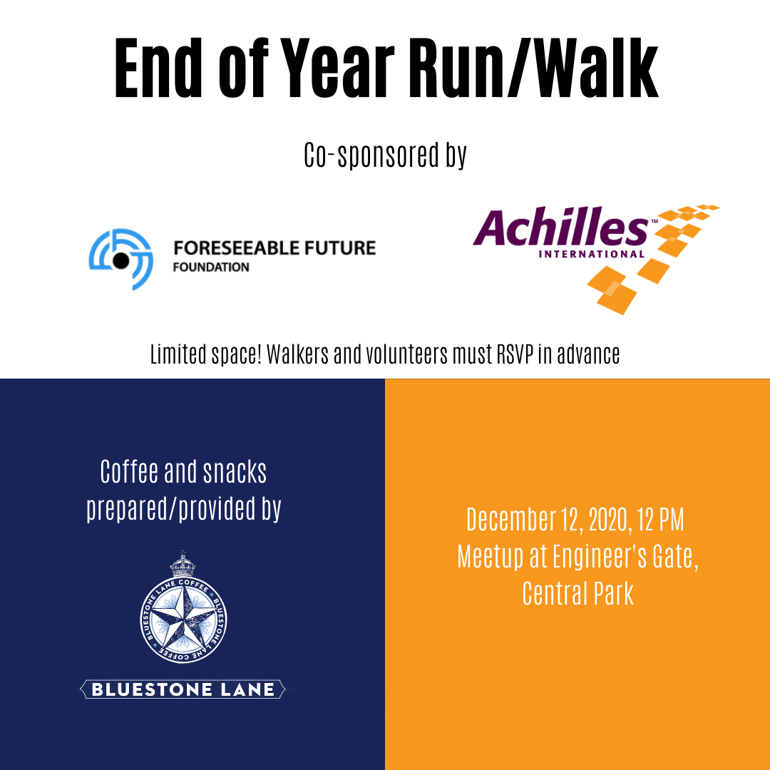 A created graphic. There are three different background colors that are separated from one another into different boxes: white, dark blue, and orange. The Foreseeable Future Foundation, Achilles International, and Bluestone Logos are all present, along with important information to know about the event.